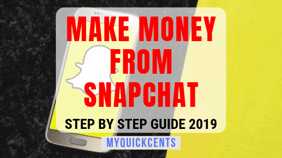 How to Make Money from Snapchat in 2019 (Step-by-Step)