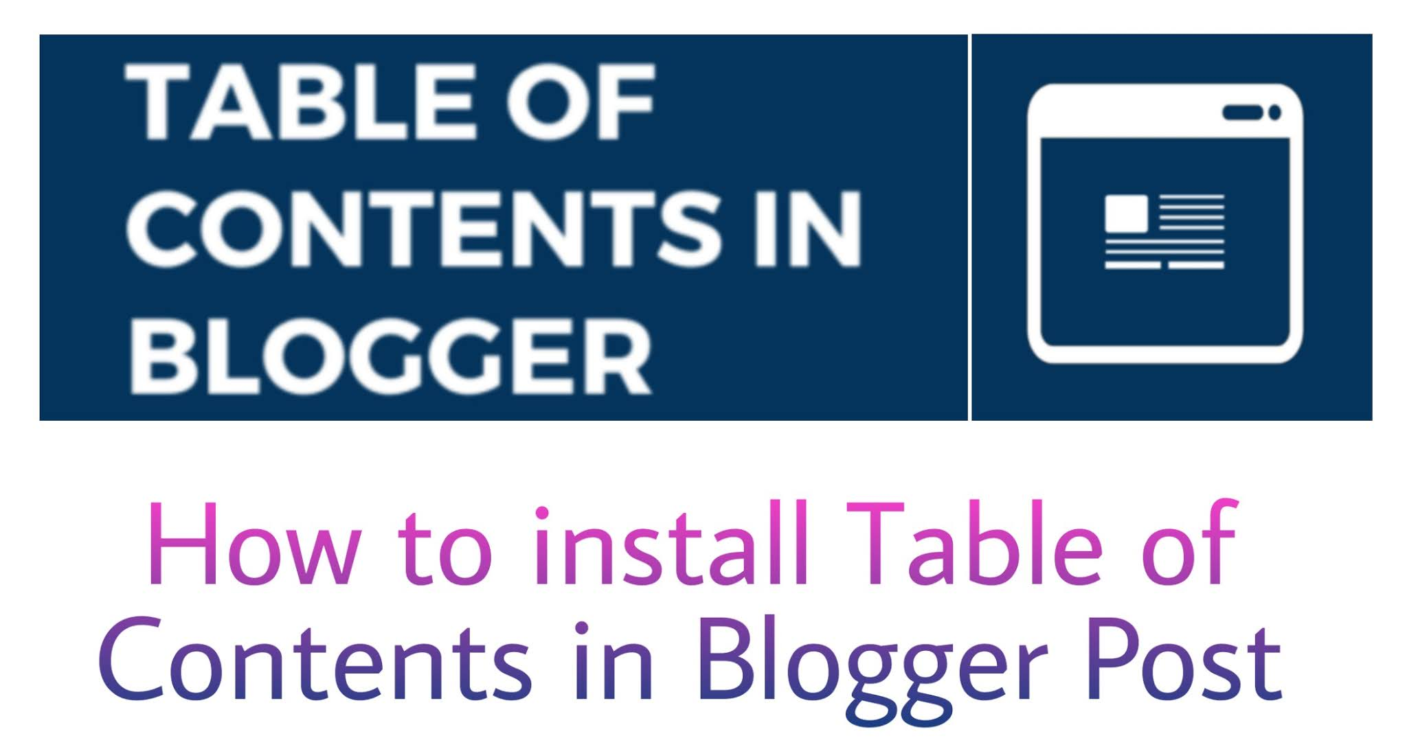 Install Table of Content in Blogger Post