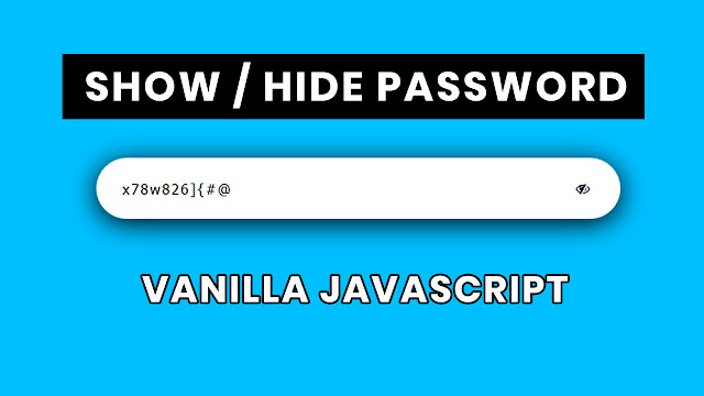 How to Show and Hide Password Using Vanilla Javascript