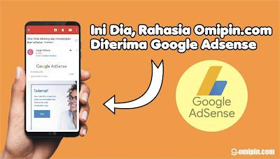 Rahasia dan Trik Omipin.com Di-terima Google Adsense dan Berhasil Menayangkan Iklan Terbaru 2021