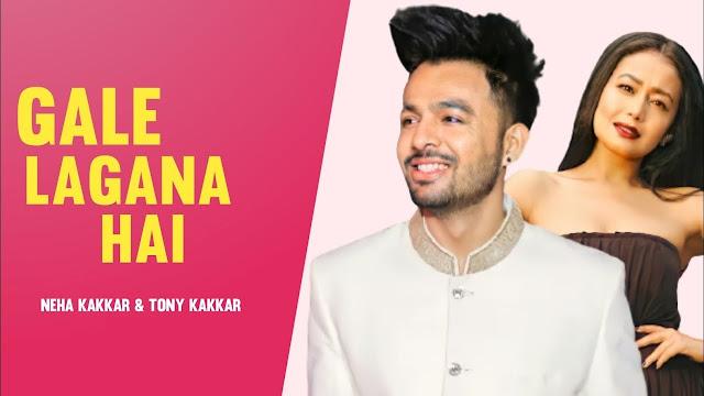 Gale Lagana Hai Lyrics :- Tony Kakkar, Neha Kakkar | Shivin Narang & Nia Sharma