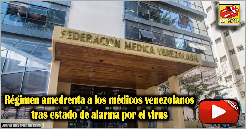 Régimen amedrenta a los médicos venezolanos tras estado de alarma por el virus