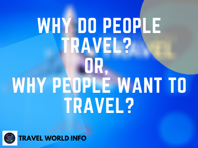 why do people travel nowadays, reasons for travel in tourism, reason why people travel, i like travelling because, why do we need to travel, top 10 reasons to travel, reasons why we travel, benefits of traveling the world, reasons for travel in tourism, why do we travel essay, why should we travel less, does everyone travel, strange reasons why people travel, reason for travel in lockdown, 5 types of tourism, remarks reason justifying travel, importance of travelling in human life, why traveling is good for the soul, benefits of traveling the world, why travelling is important for youth, why you should travel persuasive speech, why do people travel quora, what type of people like to travel, why do we travel quotes, 5 reasons why movie, reason for travel in brief in hindi, why you should still travel, articles about travelling, reason for travel (in brief) hindi meaning, traveling nowadays 2020, why do people travel now a days, i travel because, travelling coronavirus, hodophile, disadvantages of travelling, traveling benefits, i like travelling because, psychological benefits of travel, this is why we travel, travelling and psychology, what does travelling do to a person, reasons to travel abroad, should i go travelling, importance of travelling essay, value of traveling, travelling helps me to gain knowledge, the importance of traveling somewhere new