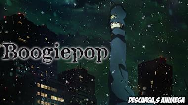 Boogiepop wa Warawanai 18/18 Audio: Japones Sub: Español Servidor: Mega/Mediafire