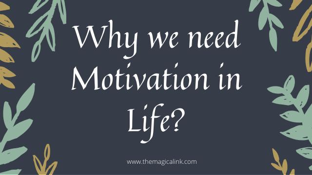 why we need motivation