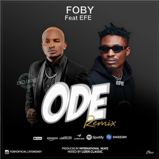 AUDIO | Foby Ft. Efe – ODE Remix | Download New song