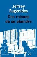 Jeffrey Eugenides Des raisons de se plaindre L'Olivier