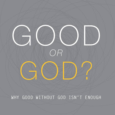 Good or God? - Book Review. Why Good Without God Isn't Enough.