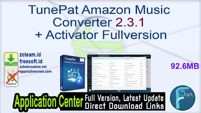 TunePat Amazon Music Converter 2.3.1 + Activator Fullversion