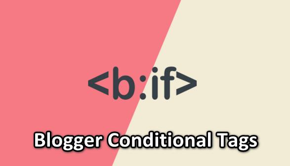 Daftar Kode Tag Kondisional Blogger Terbaru