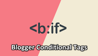 New Blogger Conditional Tags on 2019