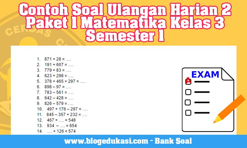 Contoh Soal Ulangan Harian 2 Paket 1 Matematika Kelas 3 Semester 1