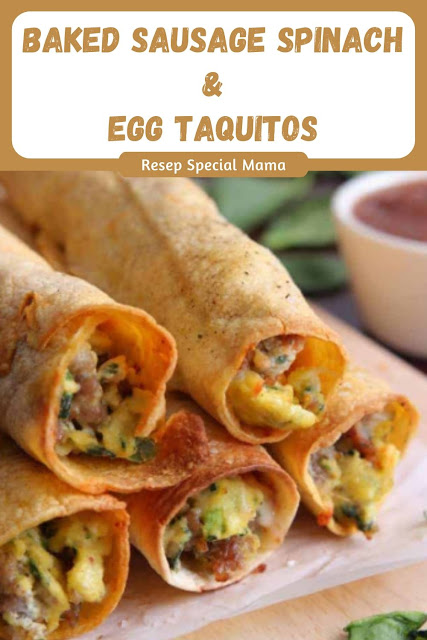 BAKED SAUSAGE SPINACH & EGG TAQUITOS