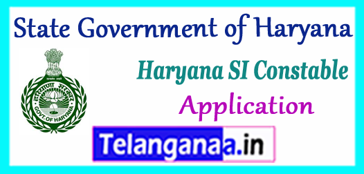 Haryana SI Constable Application  2017-18 Eligibility selection Procedure