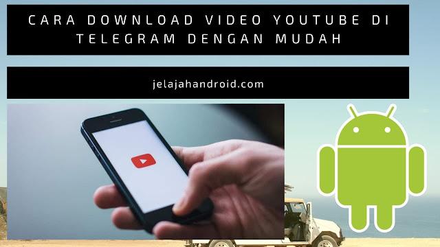 Cara Download Video Youtube di Telegram Dengan Mudah