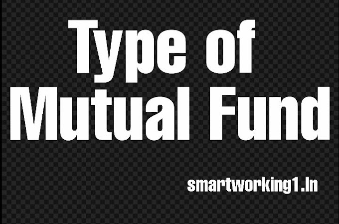 Types of Mutual Fund in India-  Smart Working
