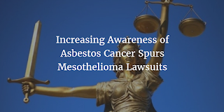 Increasing Awareness of Asbestos Cancer Spurs Mesothelioma Lawsuits