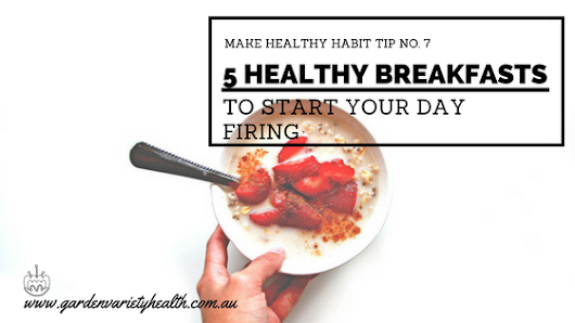 5 Healthy Breakfasts To Start Your Day Firing