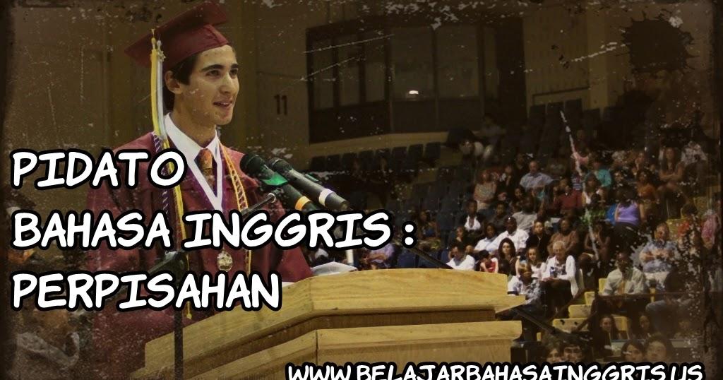 Pidato Bahasa Inggris Perpisahan Sekolah Graduation Terjemahan