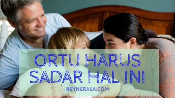 Hal Penting Yang Harus Disadari Orang Tua Sebelum Punya Anak