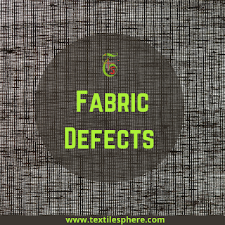 Fabric Defects | Processing defects | Weaving Defects | Yarn Defects | Milling Defects | Piling & Raising Defects