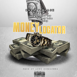 [Music] Baba T-Black Ft YellowCee X lanrezy bobo & T step - Money locator
