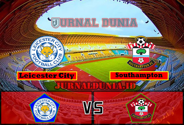 Prediksi Leicester City vs Southampton , Senin 19 April 2021 Pukul 00..30 WIB