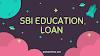 How to Apply Online SBI Education Loan