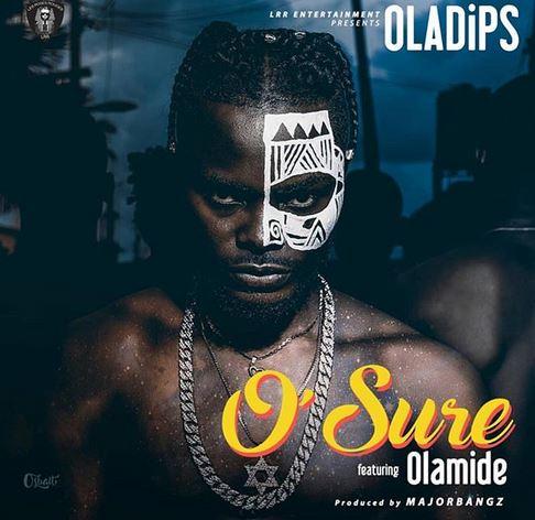 "Oladips – ""O'Sure"" ft. Olamide [New Song] - mp3made.com.ng"