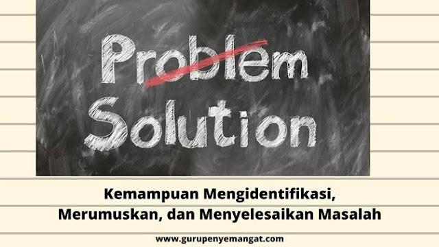 Kemampuan Mengidentifikasi, Merumuskan, menyelesaikan masalah