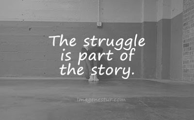 short quotes the struggle is part of the story