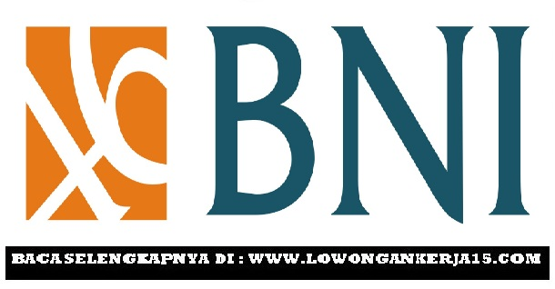 Lowongan Program Magang Bina Bank BNI (Persero) Pendidikan SMA D3 S1