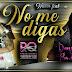 DANY LESCANO Y SU FLOR DE PIEDRA FT DANY LA MAGICA - NO ME DIGAS