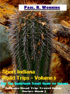 Short Indiana Road Trips - Volume 3