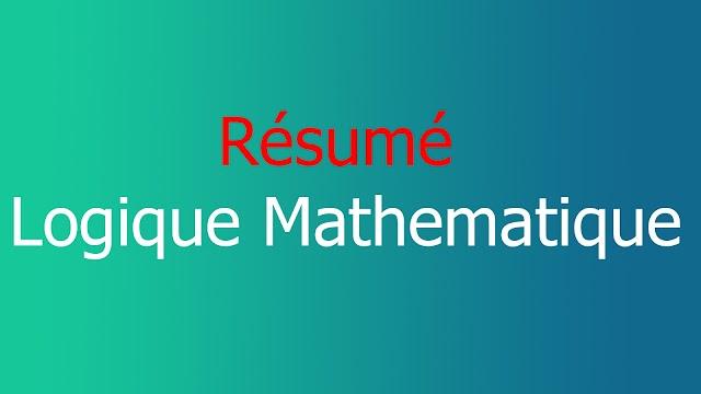 Résumé  Logique Mathematique ( 2L Math & Info )