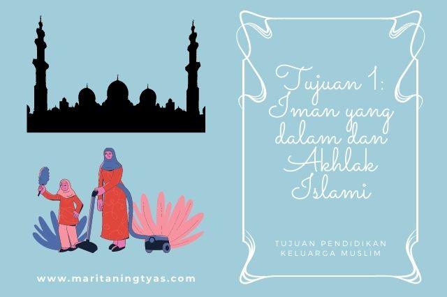 tujuan pendidikan keluarga muslim adalah iman dan akhlak