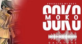 Audio |  Galatone – Sokomoko | Download Mp3