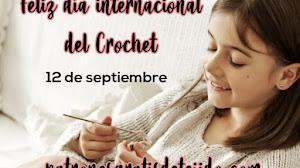 Celebramos el día internacional del crochet | 12 de septiembre