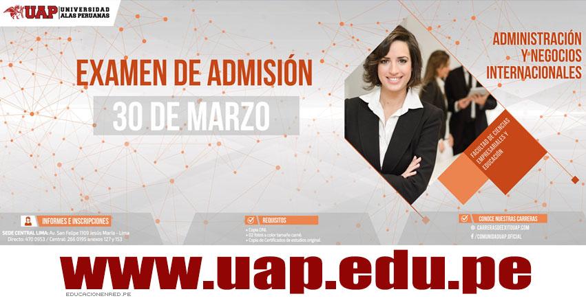 Admisión UAP 2018-1 (Examen 30 Marzo) Inscripciones Universidad Alas Peruanas - www.uap.edu.pe
