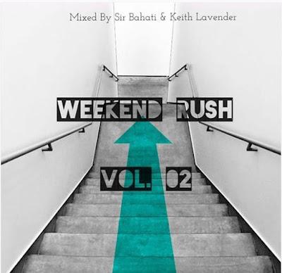 Weekend Rush Vol.2 Feat Sir Bahati & Keith_Lavender
