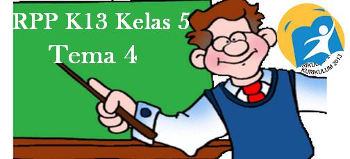 Download RPP Kelas 5 SD/MI Tema 4 Edisi Revisi K-2013 Terbaru