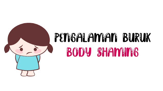 pengalama-buruk-body-shaming