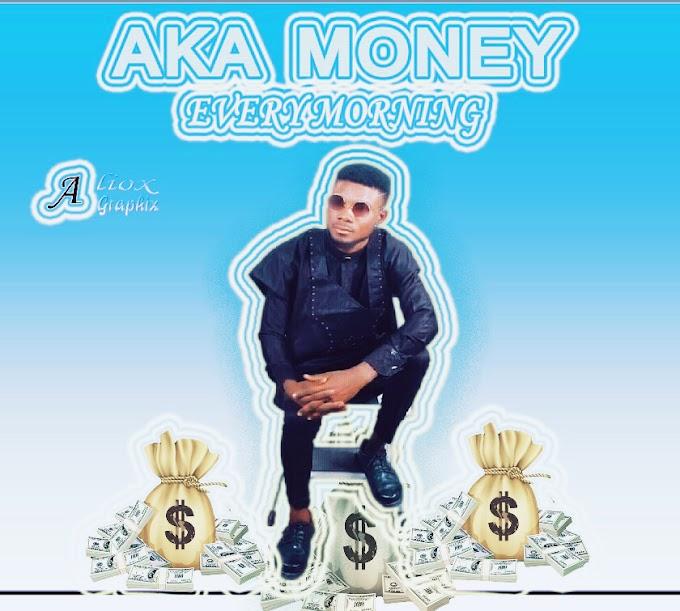 Music: Aka Money - Every Morning