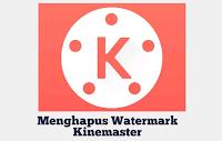 Cara Menghapus atau Menghilangkan Watermark di Kinemaster