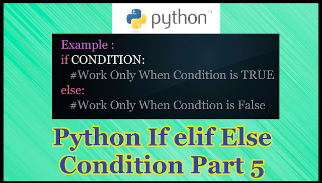 Python If elif Else Condition Part 5