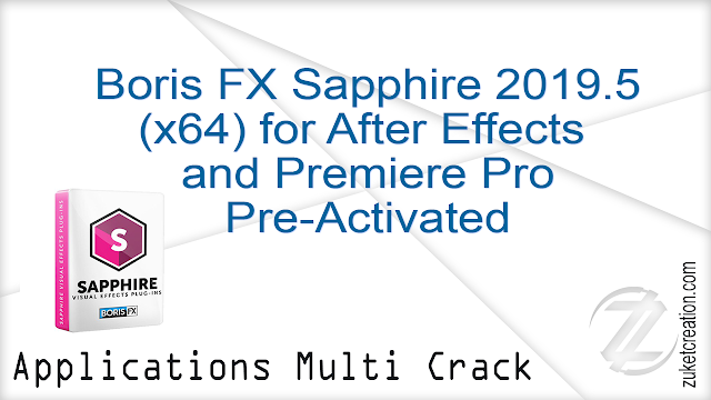 Boris FX Sapphire 2019.5 (x64) for After Effects and Premiere Pro Pre-Activated   |  149 MB