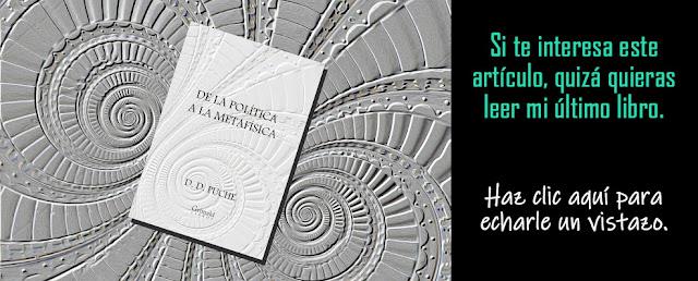 De la política a la metafísica | D. D. Puche | Publicado por Grimald Libros.