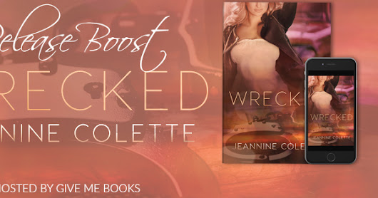 Release Boost, 5 ⭐️ Review & Giveaway - Wrecked by Jeannine Colette