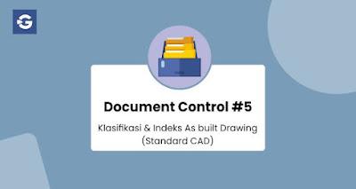 Standard CAD - Klasifikasi dan Indeks As built Drawing