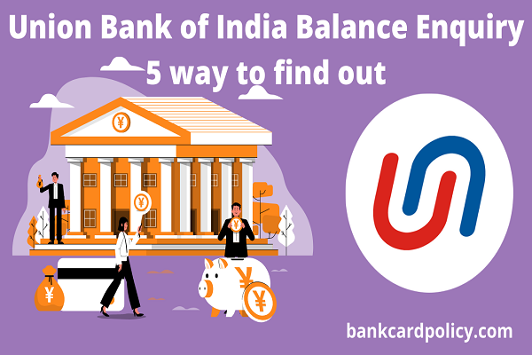 Union Bank of India Balance Enquiry 5 way to find out